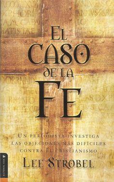 ISSUU - El caso de la fe - Lee Strobel by José Cantero Maciel