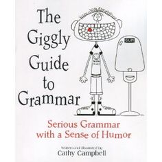 It's Shel Silverstein meets Strunk and White and the results are both hilarious and instructive. With over 120 illustrations and gobs of delightfully goofy examples and exercises, this book provides a lighthearted and ludicrous guide to the essential elements of language and grammar...not to mention a few writing tips thrown into the mix.    Grammar has often been taught as joyless process of memorizing rules and diagramming phony sentences, but most writers will tell you that grammar actuall...