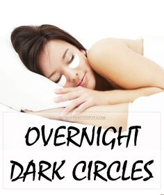 10 home remedies to treat dark circles overnight. Just combine with 8 hours of sleep and you'll look great. ;)