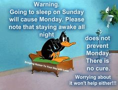 Warning monday is coming quotes quote monday days of the week sunday monday quotes sunday quotes tomorrows monday Sunday Quotes Funny, Cute Quotes, Funny Quotes, Tuesday Quotes, Work Quotes, Sarcastic Quotes, Daffy Duck Quotes, Tomorrow Is Monday, Sunday Monday