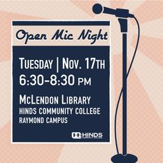 The Hinds CC McLendon Library will host Open Mic Night TONIGHT from 6:30-8:30pm on the Raymond Campus!