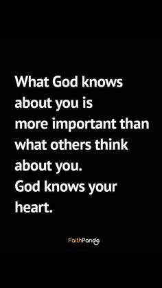 What God knows about you is more important than what others think about you! Please save me Life Quotes Love, Quotes About God, Faith Quotes, Wisdom Quotes, Great Quotes, Religious Quotes, Spiritual Quotes, Positive Quotes, Motivational Quotes