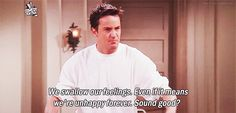 Pin for Later: 25 Chandler Bing Lines That Still Make You Laugh Out Loud When He's All About Ignoring Emotions