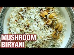 Learn How To Make Mushroom Biryani Recipe from Chef Smita Deo only on Get Curried. Make this Biryani Recipe a quick and easy Rice Recipe at your home and sha. Easy Rice Recipes, Chef Recipes, Mushroom Biryani, Eat Happy, Biryani Recipe, Fried Onions, Garam Masala, Rice Dishes, Mushroom Recipes