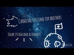 Costume for brothers - solar system and astronaut Carnival Costumes, Astronaut, Solar System, Brother, Music, Youtube, Musica, Sistema Solar, Musik