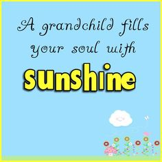 Feel the sunshine in your heart for your grandchild. www.coachphyllis.com