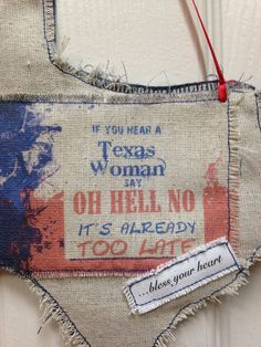 Texas Humor Fabric Sign If you hear a Texas by HaHoneyTreasures