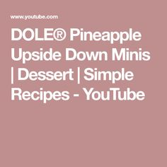 DOLE® Pineapple Upside Down Minis | Dessert | Simple Recipes - YouTube