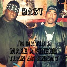RAST – I'd Rather Make A Friend Than An Enemy
