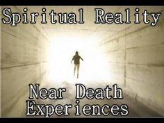 Spiritual Reality: Near Death Experiences - FULL LENGTH DOCUMENTARY