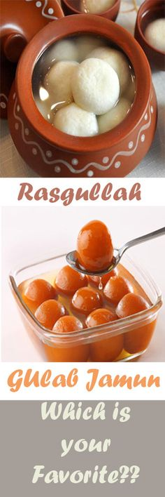 Rasgullah or Gulab Jamun  Which is your favorite?