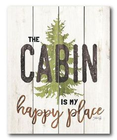 Loving this The Cabin is My Happy Place Wrapped Canvas Cabin home décor is cute trendy and fun to decorate with. You can create a cozy cabin with the right cabin inspired decorative accents. For example, placing a cabin wall sign or cabin wall art in a room can make a room feel cozy and inviting. You can combine this type of décor with other rustic home décor to create a truly log cabin feeling.