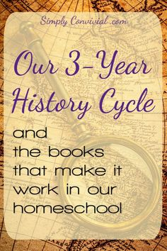 How and why we do a classical homeschool history cycle in three years. A 3-year history cycle keeps it moving, makes it a survey.