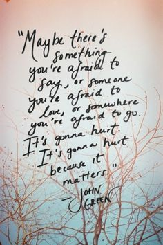 "John green- love him! I was reading this quote and thought ""I really like that."" then I saw that it was John Green and it made sense. Quotable Quotes, Lyric Quotes, Book Quotes, Words Quotes, Me Quotes, Qoutes, Lyrics, Heartbreak Quotes, Family Quotes"