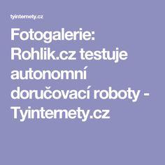 Fotogalerie: Rohlik.cz testuje autonomní doručovací roboty - Tyinternety.cz