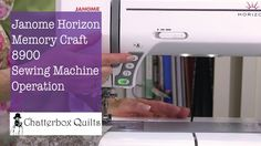 Janome Horizon Memory Craft 8900 QCP Operation