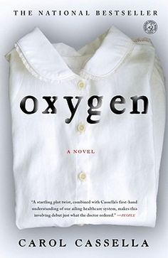 Oxygen by Carol Cassella. A thriller/mystery set in a Seattle hospital. EXCELLENT book!
