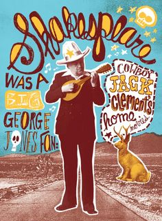 Cowboy Jack. Shakespeare was a big George Jones fan. by Modern Dog