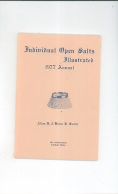 Individual Open Salts Illustrated 1977 Annual Allan & Helen Smith Available Today @