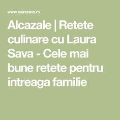 Alcazale | Retete culinare cu Laura Sava - Cele mai bune retete pentru intreaga familie