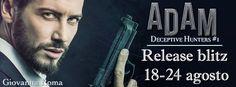 Non perdete il #RealeseBlitz del 18 agosto su www.giovannaroma.blogspot.it! #Adam #DeceptiveHuntersSeries #Dark