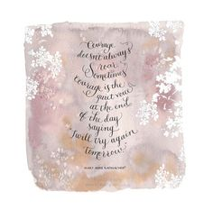 """Hand written calligraphy print of """"courage doesn't always roar"""" quote by Mary Anne Radmacher with watercolour background. £17.50, via Etsy."""