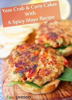 Yum Crab And Corn Cakes With A Spicy Mayo Recipe