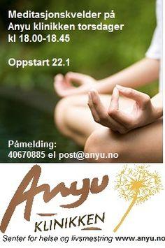Meditasjonskvelder hver torsdag på Anyu klinikken, Senter for helse og livsmestring, på Lørenskog. Velkommen