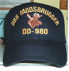 USS MOOSBRUGGER DD-980 w CREST Custom made ball caps sell for  42.50 ea.  fronts only. Shipping   handling extra. See www.hatsoff-usa.com 852b7e4716ed