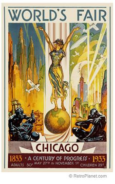 Chicago World's Fair Poster. If you don't know, read Devil in the White City: Vintage Posters, Fair Travel Posters, Vintage Travel, Art Deco Retro Poster, Art Deco Posters, Vintage Travel Posters, Poster Prints, Art Prints, Poster Poster, Poster Wall, Canvas Prints, Poster Hanging