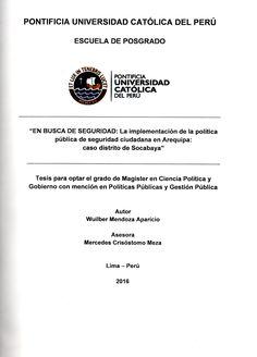 En busca de seguridad, la implementación de la política pública de seguridad ciudadana en Arequipa: caso distrito de Socabaya/ Wuilber Mendoza Aparicio.(2016) / HV 6923.5 M42
