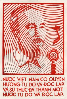 """""""Vietnam Nation Has The Right to Enjoy Freedom, and In Fact, Vietnam Has Become a Free and Independent Nation.""""Ho Chi Minh"""