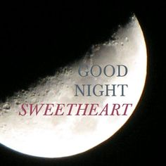 Good night and sweet dreams... Love you