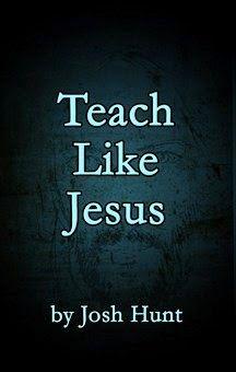 Teach Like #Jesus  by Josh Hunt   http://www.faithfulreads.com/2014/03/mondays-christian-kindle-books-early_31.html