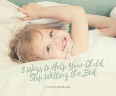 5 Ways to Help Your Child Stop Wetting the Bed #247moms
