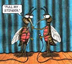 """""""Pull my stinger."""" #mosquitoes #jokes #funny"""