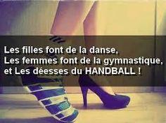 Les filles font de la danse, Les femmes font de la gymnastique,  et Les déesses du HANDBALL !