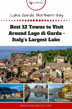 Pin Me - Best 12 Towns to Visit Around Lago di Garda - Italy's Largest Lake - www.rossiwrites.com Lake Garda Italy, Republic Of Venice, Italian Lakes, Italy Travel Tips, Travel Destinations, Best Travel Guides, Italy Vacation, Italy Trip, Northern Italy
