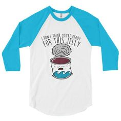 I Don't Think You're Ready for this Jelly Cranberry Sauce Raglan