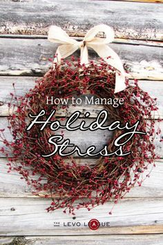 How to Manage Holiday Stress  -.I just. Love the wreath!