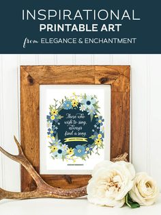 "Your weekly free printable inspirational quote from Elegance and Enchantment! // ""Those who wish to sing always find a song. - Swedish Proverb // Simply print, trim and frame this quote for an easy, last minute gift or use it to update the artwork in your home, church, classroom or office. #enchantingmondays"