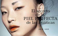 Las gurús de la #piel #perfecta y sus #secretos de #belleza para una piel de porcelana. #acné #porosabiertos #mascarillas #asian