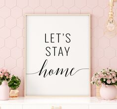 Let's Stay Home Printable Art, Entrance Decor, Living Room Prints, Home Quote Printable Wall Art, In The Menu, Kitchen Prints, Kitchen Wall Art, Kitchen Decor, Printable Quotes, Printable Wall Art, Coffee Printable, Printing Websites, Online Printing