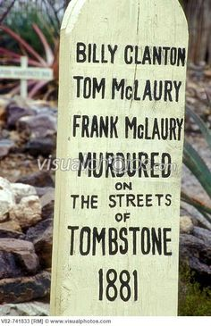 Clanton grave, Boot Hill Graveyard Park, Tombstone, Arizona … The Cow Boy gang somehow managed to use these deaths to turn the public of Tombstone against the Earps