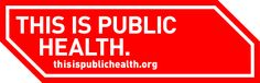 This is Public Health.