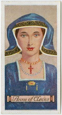 Anna von Kleve (* 22. September 1515 in Düsseldorf; † 16. Juli 1557 in Chelsea Manor, London) war die vierte Ehefrau des englischen Königs Heinrich VIII. und somit die erste deutsche Königin von England.  Quelle: [Cigarette cards.] / Kings and Queens of England British History, Catherine Of Aragon, German Costume, Anne Of Cleves, King Henry, Cleves, Mary I, King, History