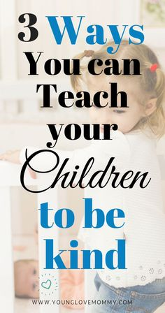 Teaching Kindness to Children in 3 Steps | Young Love Mommy