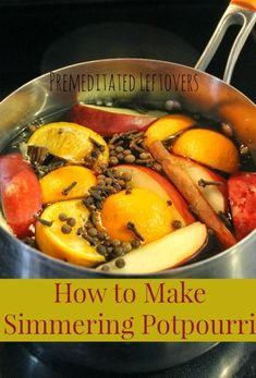 How to make Simmering Potpourri: An easy simmering potpourri recipe using fruit and spices to fill your home with a delicious aroma during the holidays. Simmering Potpourri, Potpourri Recipes, Homemade Potpourri, Fall Recipes, Thanksgiving Recipes, Holiday Recipes, Holiday Ideas, Recipes Using Fruit, Room Freshener