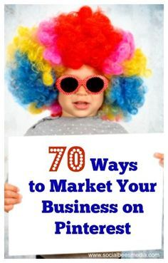 70 Ways to Market your Business on Pinterest
