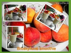 Letné,ovocné smoothie. - recept | Varecha.sk Smoothie, Peach, Fruit, Food, Smoothies, Peaches, Essen, Yemek, Meals